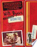 Stranger Things. Archivo Secreto de Will Byers