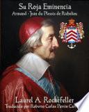 Su Roja Eminencia, Armand-Jean du Plessis de Richelieu