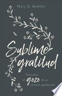 Sublime Gratitud