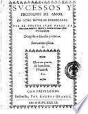 Sucessos y prodigios de amor. En ocho nouelas exemplares. Por el doctor Iuan Perez de Montaluan ...
