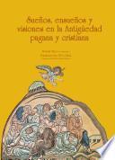 Sueños, ensueños y visiones en la Antigüedad cristiana y pagana (Codex no 18)