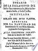 Sumario de la esclavitud de Iesus Sacramentado, Maria Inmaculada, y Iosef justo, intitulada Rebaño del Buen Pastor