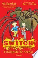 Switch. Estampida de Aranas