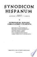 Synodicon Hispanum: Extremadura: Badajoz, Coria-Caceres y Plasencia
