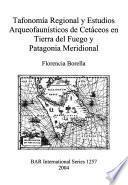 Tafonomia Regional Y Estudios Arqueofaunisticos de Cetáceos en Tierra Del Fuego Y Patagonia Meridional