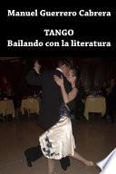 Tango. Bailando con la literatura