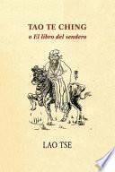 Tao Te Ching o el Libro Del Sendero