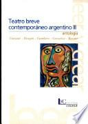Teatro breve contemporáneo argentino III