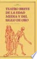 Teatro breve de la Edad Media y del Siglo de Oro