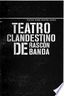 Teatro clandestino de Rascón Banda