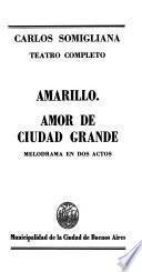 Teatro completo: Amarillo. Amor de ciudad grande