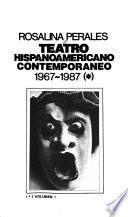 Teatro hispanoamericano contemporaneo, 1967-1987