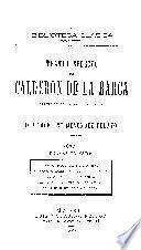 Teatro selecto de Calderón de la Barca: Dramas trágicos