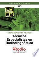 Técnicos Especialistas en Radiodiagnóstico. Temario Específico. Volumen 1. SAS