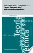 Teoría y técnica de la psicoterapia guestáltica
