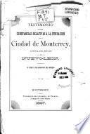 Testimonio de las constancias relativas a la fundación de la ciudad de Monterrey, capital del Estado de Nuevo-León