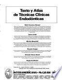 Texto y atlas de técnicas clínicas endodónticas