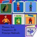 THANEE, EL PRÍNCIPE MALVADO Y LOS VAMPIROS