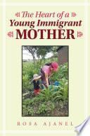 The Heart of a Young Immigrant Mother