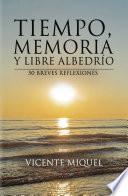 Tiempo, memoria y libre albedrío. 50 breves reflexiones