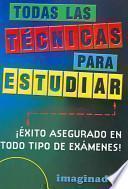 Todas Las Tecnicas Para Estudiar / All the Techniques to Study