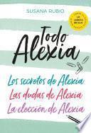 Todo Alexia (Pack: Los secretos de Alexia | Las dudas de Alexia | La elección de Alexia)