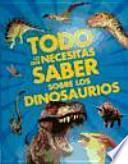 Todo lo que necesitas saber sobre los dinosaurios