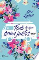Todo lo que somos juntos (Edición mexicana)