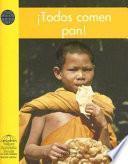 Todos Comen Pan!/ Everyone Eats Bread!