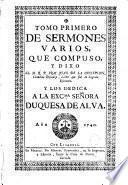 Tomo primero de sermones varios que compuso y dixo el M.R.P. San Juan de la Cruz