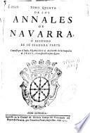 Tomo quinto de los Annales de Navarra ò segundo de su segunda parte
