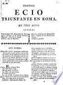 Tragedia, Ecio triunfante en Roma