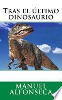 Tras el último Dinosaurio