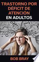 Trastorno por Déficit de Atención en Adultos