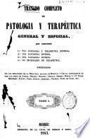 Tratado completo de patología y terapéutica general y especial