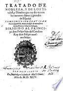 Tratado de Nobleza y de los titulos y ditados que oy dia tienen los varones claros y grandes de Espana