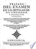 Tratado del examen de las revelaciones verdaderas y falsas y de los raptos. Dividido en quatro libros (etc.)