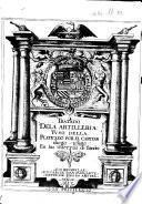 Tratado dela artilleria yuso della platicado por el capitan diego vfano en las Guerras de flandes. [With plates.]