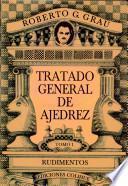 Tratado general de ajedrez. Tomo I