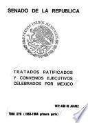 Tratados ratificados y convenios ejecutivos celebrados por México: 1963-1964 primera parte