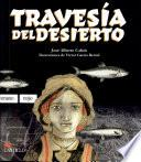 Travesia Del Desierto / Through the Desert
