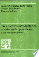 Tres escritos introductorios al estudio del parentesco y una bibliografía clásica general