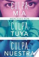 Trilogía Culpables (pack con: Culpa mía | Culpa tuya | Culpa nuestra)