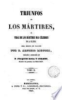 Triunfos de los mártires ó vida de los mártires más célebres de la Iglesia, 2