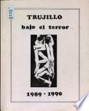 Trujillo bajo el terror, 1989-1990