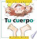 Tu Cuerpo, De LA Cabeza a Los Pies/My Body from Head to Toe