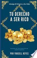Tu Derecho a Ser Rico: Basado En Los Escritos de Joseph Murphy