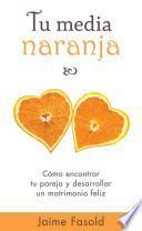 Tu Media Naranja/ Your Better Half