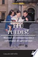 Tu Puedes. Manual de Automotivacion Y Estrategias de Aprendizaje. E-book