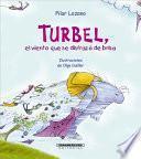 Turbel, el Viento Que Se Disfrazo de Brisa